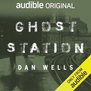 Dan Wells' Least Supernatural Novel - A Review of Ghost Station